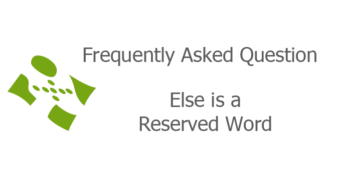 Else is a Reserved Word