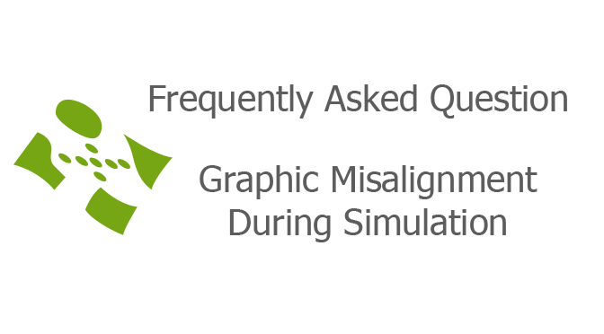 Graphic Misalignment During Simulation