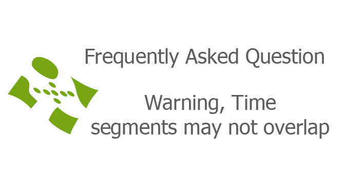 Warning, Time segments may not overlap