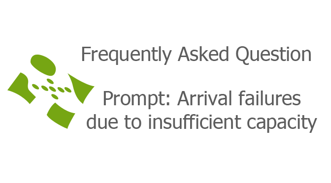 Prompt: Arrival failures due to insufficient capacity