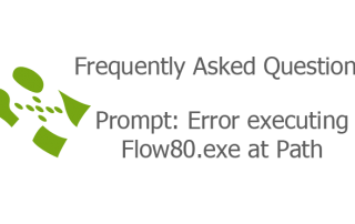 Prompt: Error executing Flow80.exe at Path