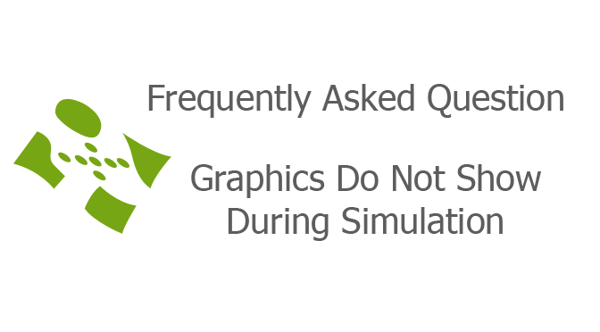 Graphics Do Not Show During Simulation