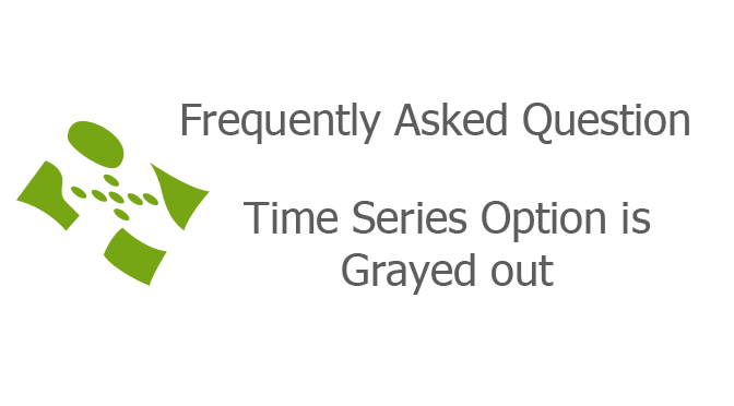Time Series Option is Grayed out