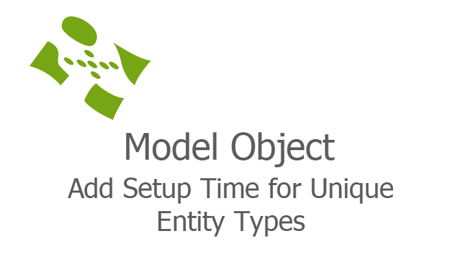 Add Setup Time for Unique Entity Types fi
