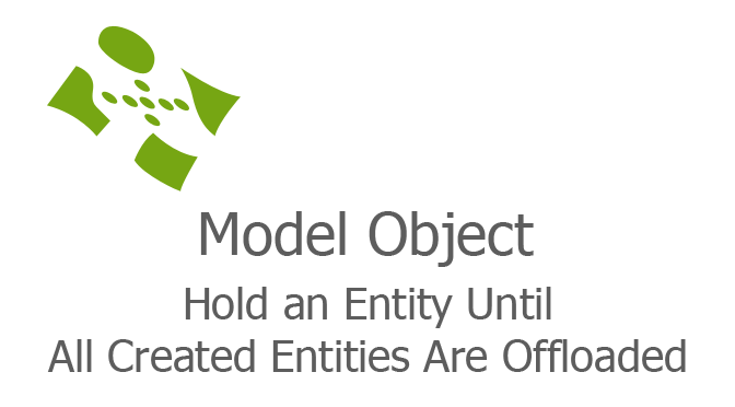 Hold an Entity Until All Created Entities Are Offloaded